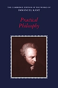 Practical Philosophy (Cambridge Edition of the Works of Immanuel Kant) Cover