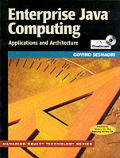Managing Object Technology Series #22: Enterprise Java Computing: Applications and Architecture with CDROM