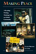 Making Peace : a Reading, Writing, Thinking Text on Global Community (95 Edition)