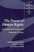 Power of Human Rights : International Norms and Domestic Change (99 Edition)