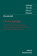 Humboldt: 'On Language' on the Diversity of Human Language Construction and Its Influence on the Mental Development of the Huma