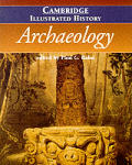 Cambridge Illustrated History of Archaeology (96 Edition)
