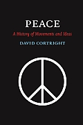 Peace A History Of Movements & Ideas