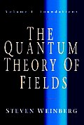 Quantum Theory Of Fields Volume 1 Foundation