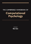 The Cambridge Handbook of Computational Psychology (Cambridge Handbook Of...)