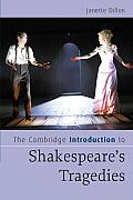 The Cambridge Introduction to Shakespeare's Tragedies (Cambridge Introductions to Literature)