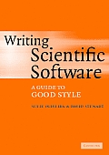 Writing Scientific Software: A Guide for Good Style