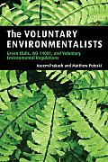 The Voluntary Environmentalists: Green Clubs, ISO 14001, and Voluntary Environmental Regulations