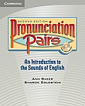 Pronunciation Pairs: An Introduction to the Sounds of English [With CD]