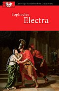 Sophocles: Electra (Cambridge Translations from Greek Drama)