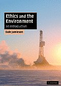 Ethics and the Environment: an Introduction (08 Edition)