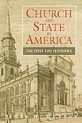 Church and State in America : First Two Centuries (07 Edition) Cover