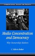 Media Concentration and Democracy: Why Ownership Matters (07 Edition)