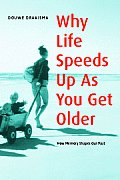 Why Life Speeds Up as You Get Older How Memory Shapes Our Past