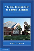 A Global Introduction to Baptist Churches. by Robert E. Johnson (Introduction to Religion)