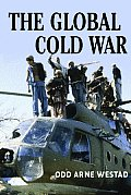 Global Cold War Third World Interventions & the Making of Our Times
