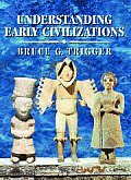 Understanding Early Civilizations A Comparative Study