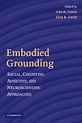 Embodied Grounding: Social, Cognitive, Affective, and Neuroscientific Approaches