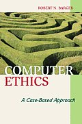 Computer Ethics A Case Based Approach