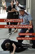 Competitive Authoritarianism: Hybrid Regimes After the Cold War (Problems of International Politics) Cover
