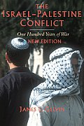 Israel Palestine Conflict One Hundred Years of War