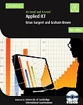 Applied As/A Level Ict [With CDROM] (Cambridge International Examinations)