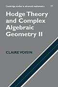 Hodge Theory and Complex Algebraic Geometry II