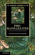 The Cambridge Companion to the Pre-Raphaelites. Edited by Elizabeth Prettejohn