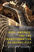 Asia, America and the Transformation of Geopolitics