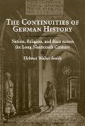 Continuities of German History Nation Religion & Race Across the Long Nineteenth Century