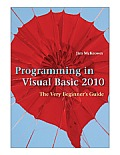 Programming in Visual Basic 2010: The Very Beginner's Guide Cover