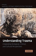 Understanding Trauma: Integrating Biological, Clinical, and Cultural Perspectives