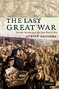 Last Great War British Society & the First World War