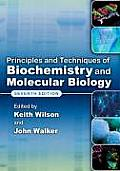 Principles & Techniques of Biochemistry & Molecular Biology Edited by Keith Wilson & John Walker