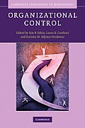 Organizational Control (Cambridge Companions to Management)