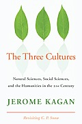 Three Cultures: Natural Sciences, Social Sciences, and the Humanities in the 21ST Century (09 Edition)