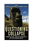 Questioning Collapse Human Resilience Ecological Vulnerability & the Aftermath of Empire