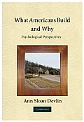What Americans Build and Why: Psychological Perspectives Cover
