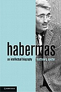 Habermas: An Intellectual Biography Cover