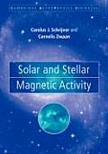 Cambridge Astrophysics Cambridge Astrophysics #34: Solar and Stellar Magnetic Activity