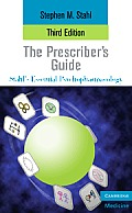 Prescriber's Guide : Stahl's Essential Psychopharmacology (3RD 09 Edition)
