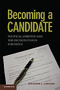 Becoming a Candidate Political Ambition & the Decision to Run for Office