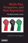 Media Bias, Perspective, and State Repression: The Black Panther Party (Cambridge Studies in Contentious Politics) Cover