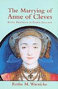 Marrying of Anne of Cleves Royal Protocol in Early Modern England