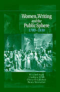 Women, Writing and the Public Sphere, 1700 1830
