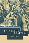 Privilege and the Politics of Taxation in Eighteenth-Century France