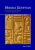 Middle Egyptian An Introduction to the Language & Culture of Hieroglyphs