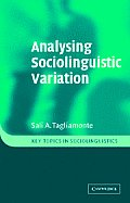 Analysing Sociolinguistic Variation (Key Topics in Sociolinguistics)