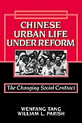 Chinese Urban Life Under Reform: The Changing Social Contract (Cambridge Modern China Series)