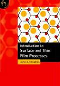 Introduction to Surface and Thin Film Processes